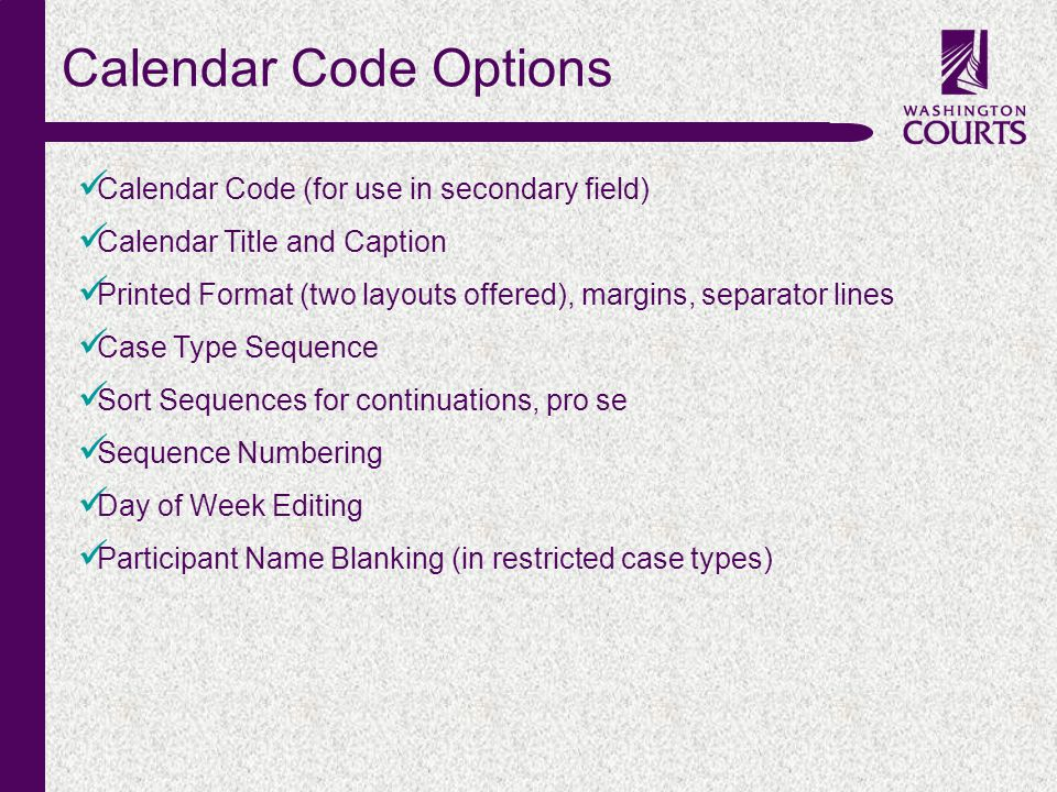 c Calendar Code Options Calendar Code (for use in secondary field) Calendar Title and Caption Printed Format (two layouts offered), margins, separator