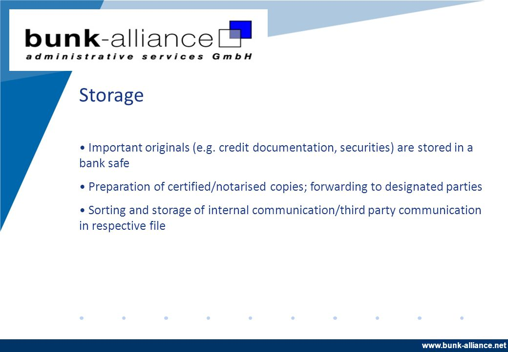 www.company.com Storage Important originals (e.g. credit documentation, securities) are stored in a bank safe Preparation of certified/notarised copie