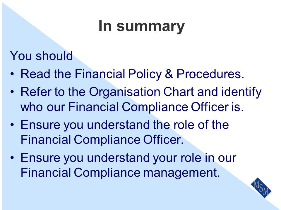 In summary You should Read the Financial Policy & Procedures.