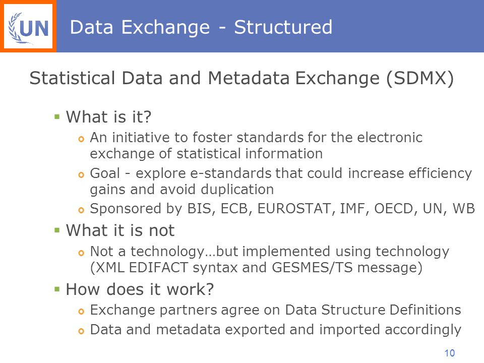 10 Data Exchange - Structured Statistical Data and Metadata Exchange (SDMX)  What is it.