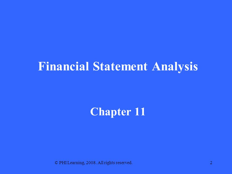 © PHI Learning, 2008. All rights reserved.2 Financial Statement Analysis Chapter 11
