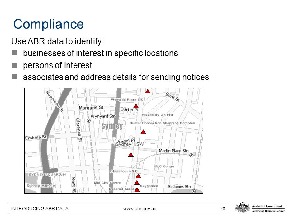 INTRODUCING ABR DATA www.abr.gov.au 20 Use ABR data to identify: businesses of interest in specific locations persons of interest associates and address details for sending notices Compliance