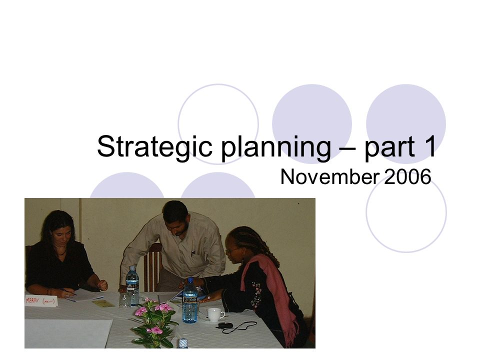 Strategic planning – part 1 November 2006