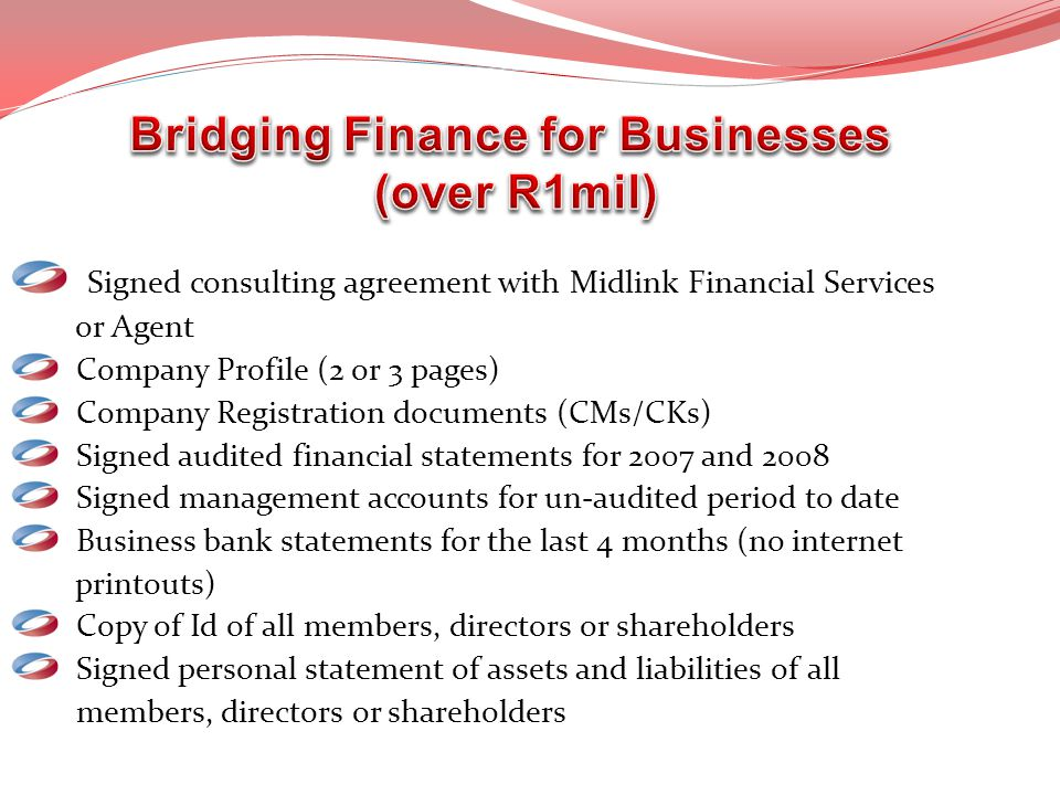 Signed consulting agreement with Midlink Financial Services or Agent Company Profile (2 or 3 pages) Company Registration documents (CMs/CKs) Signed au