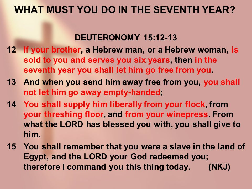 WHAT MUST YOU DO IN THE SEVENTH YEAR.