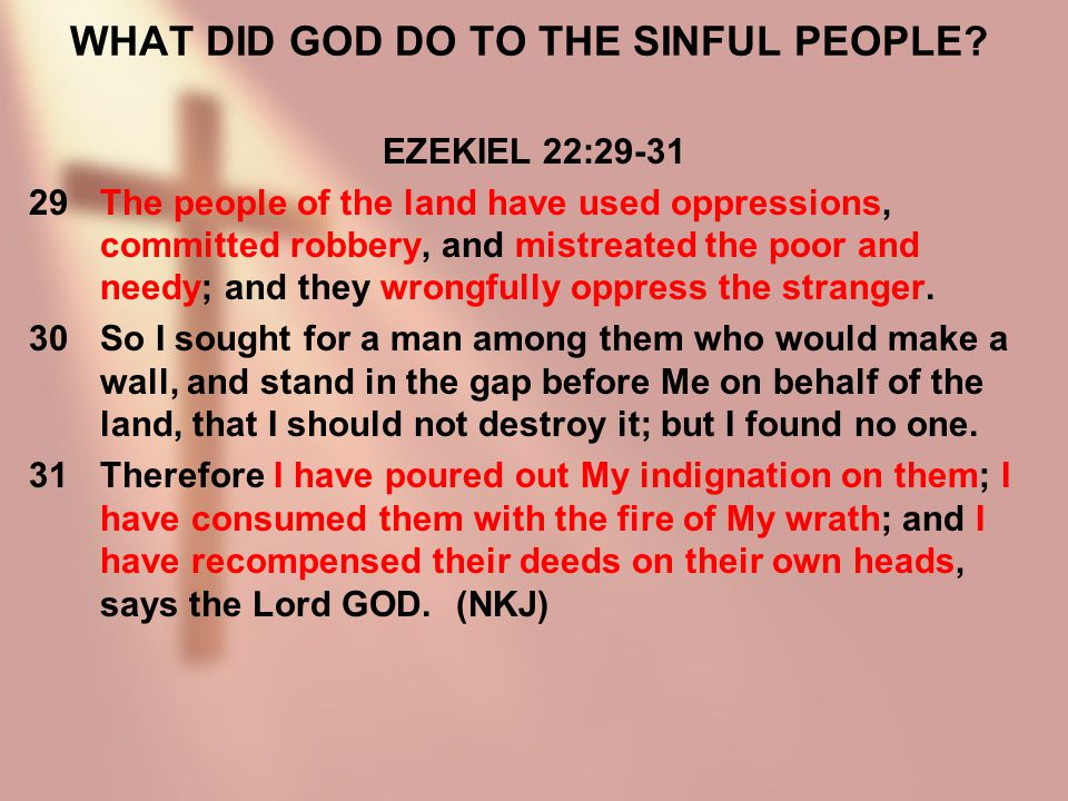 WHAT DID GOD DO TO THE SINFUL PEOPLE.