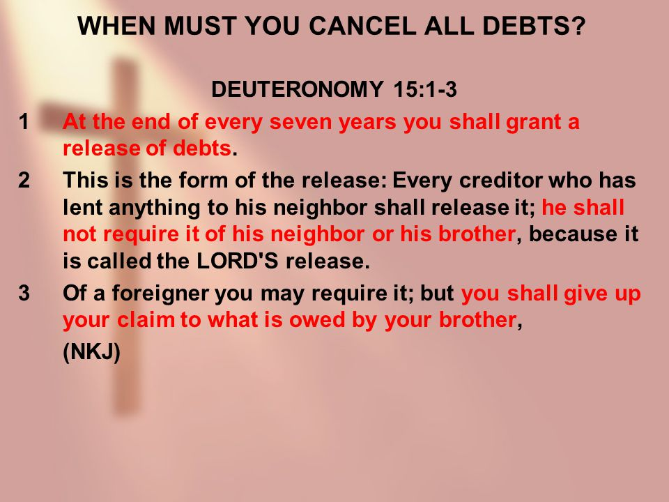 WHEN MUST YOU CANCEL ALL DEBTS.