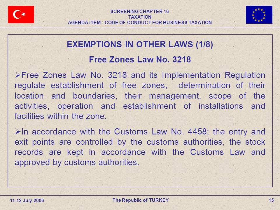 15The Republic of TURKEY EXEMPTIONS IN OTHER LAWS (1/8) Free Zones Law No.