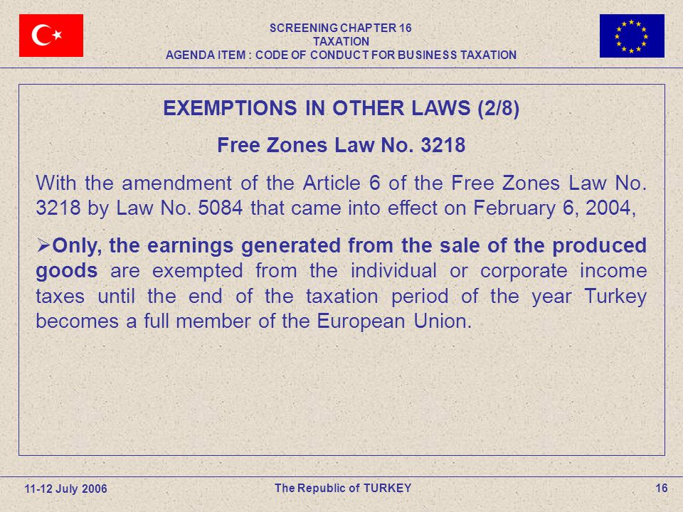 16The Republic of TURKEY EXEMPTIONS IN OTHER LAWS (2/8) Free Zones Law No.