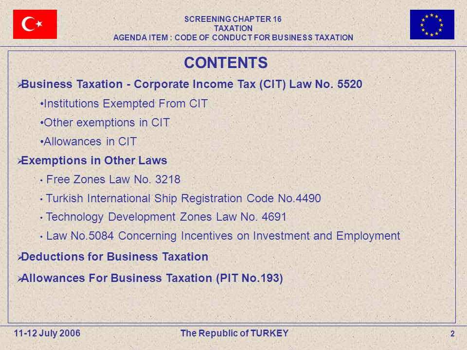 2 The Republic of TURKEY11-12 July 2006 CONTENTS  Business Taxation - Corporate Income Tax (CIT) Law No.