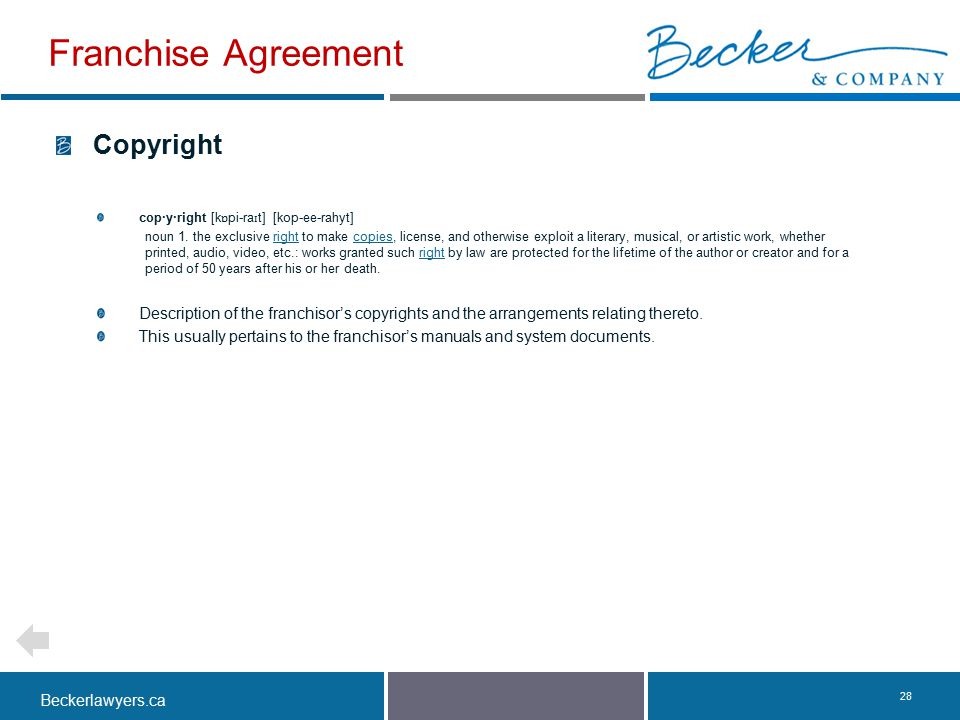 Beckerlawyers.ca. 28 Copyright cop·y·right [k ɒ pi-ra ɪ t] [kop-ee-rahyt] noun 1. the exclusive right to make copies, license, and otherwise exploit a