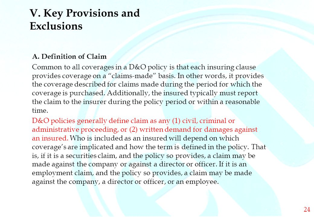 DIRECTORS & OFFICERS V. Key Provisions and Exclusions A.