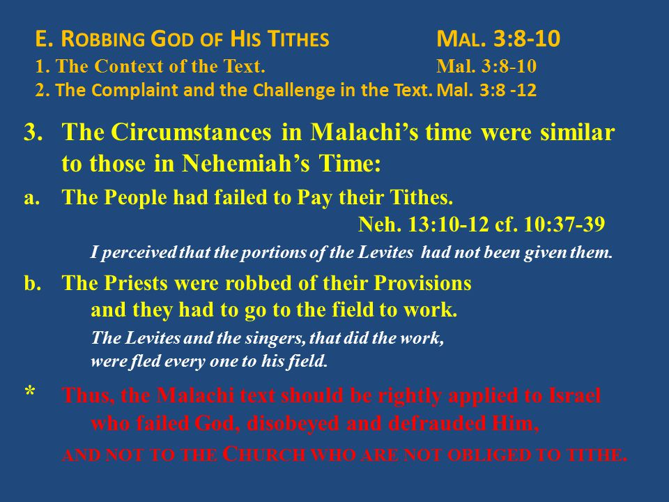 E. R OBBING G OD OF H IS T ITHES M AL. 3:8-10 1. The Context of the Text.Mal. 3:8-10 2. The Complaint and the Challenge in the Text.Mal. 3:8 -12 3.The