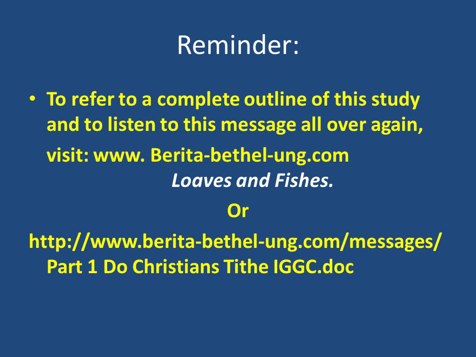 Reminder: To refer to a complete outline of this study and to listen to this message all over again, visit: www. Berita-bethel-ung.com Loaves and Fish