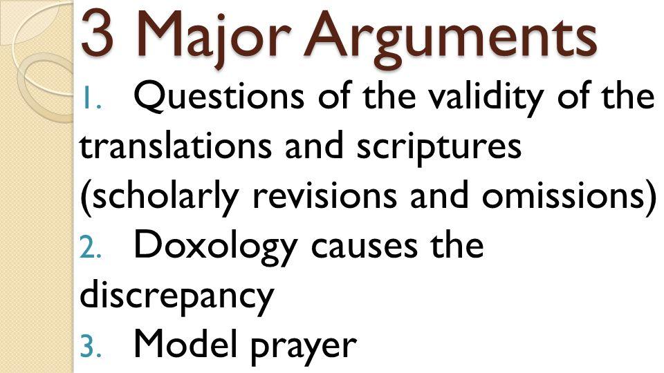 3 Major Arguments 1.