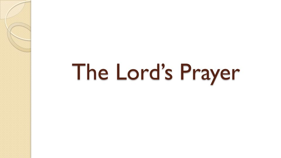 the prayer was composed by Jesus, incorporating phrases from the synagogue liturgy, but in a unique combination and meaning… THE COMPOSITION OF THE LORD S PRAYER.