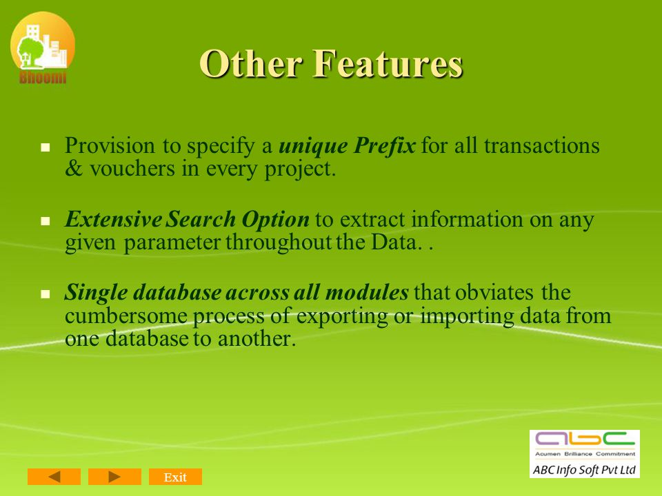 Other Features All Reports available for any flexible duration, User, Payment mode, Department, etc.