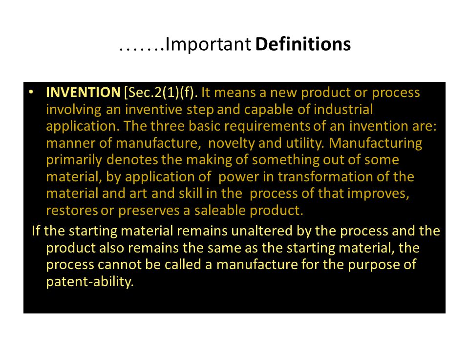 """Important Definitions CONTROLLER[Sec.2(1) (b)]. """" Controller """" means Controller-General of Patents, Designs and Trade Marks. EXCLUSIVE LICENSE [Sec.2("""