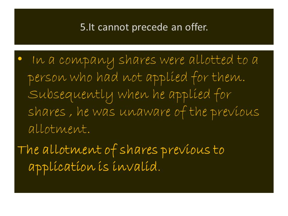 4. It must be given within a reasonable time The acceptance to an offer must be given within a reasonable time. If it is not given within a reasonable