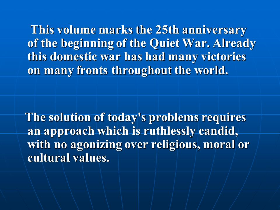 This volume marks the 25th anniversary of the beginning of the Quiet War.