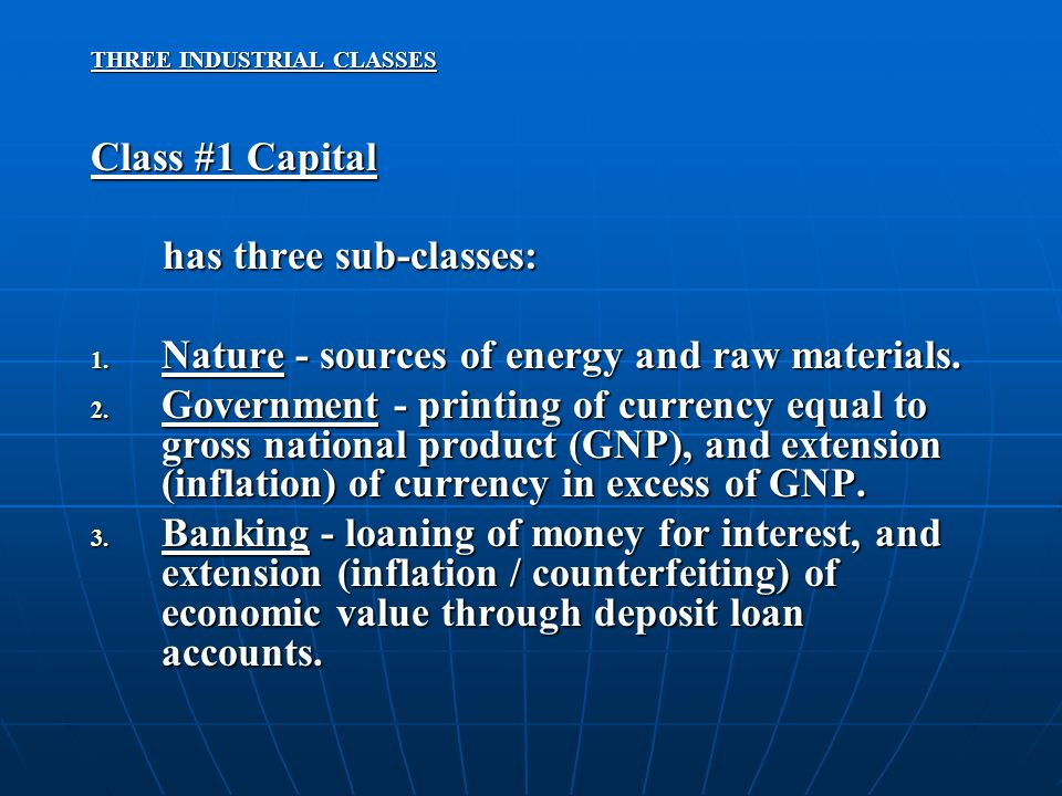 THREE INDUSTRIAL CLASSES Class #1 Capital has three sub-classes: has three sub-classes: 1.