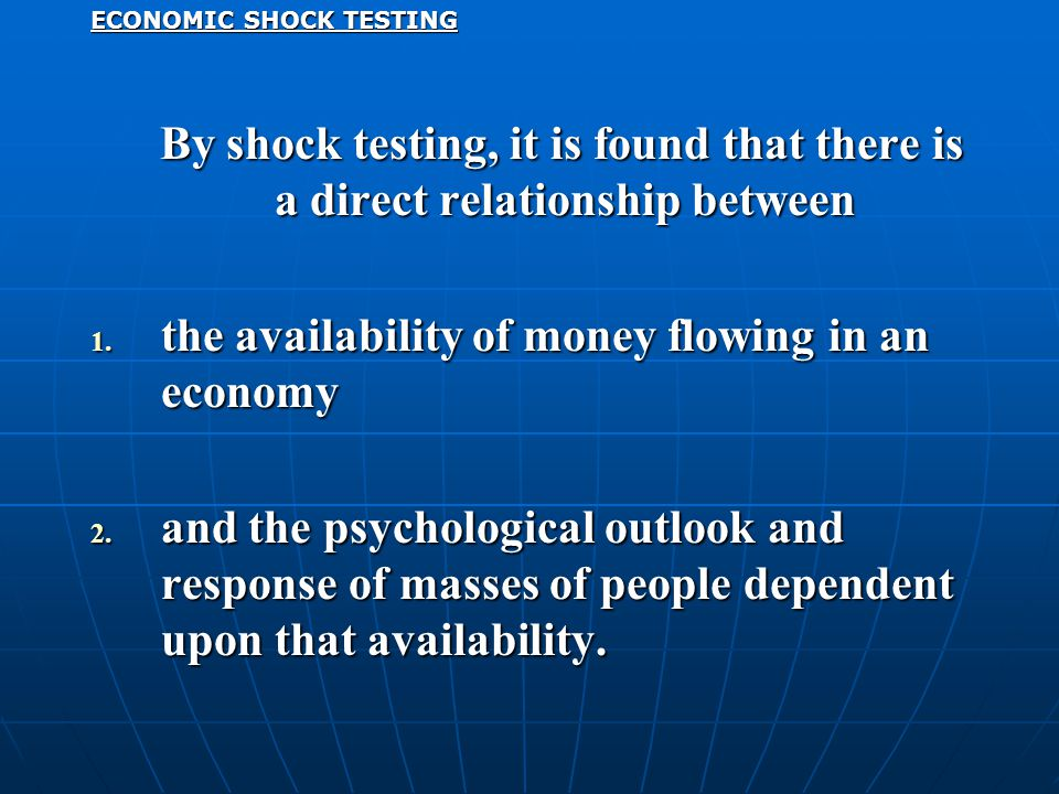 ECONOMIC SHOCK TESTING By shock testing, it is found that there is a direct relationship between By shock testing, it is found that there is a direct relationship between 1.