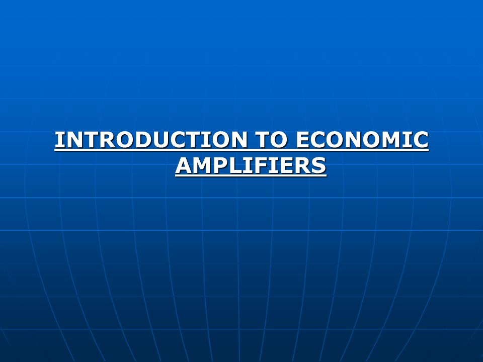 Economic amplifiers are the active components of economic engineering.