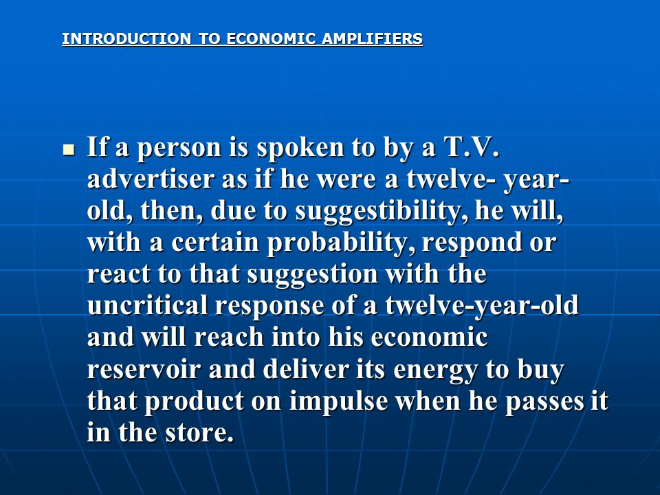 INTRODUCTION TO ECONOMIC AMPLIFIERS If a person is spoken to by a T.V.