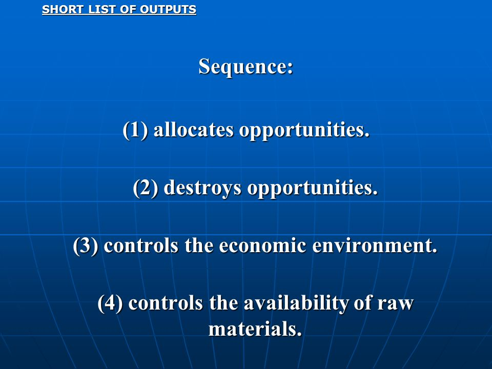 SHORT LIST OF OUTPUTS Sequence: (1) allocates opportunities.