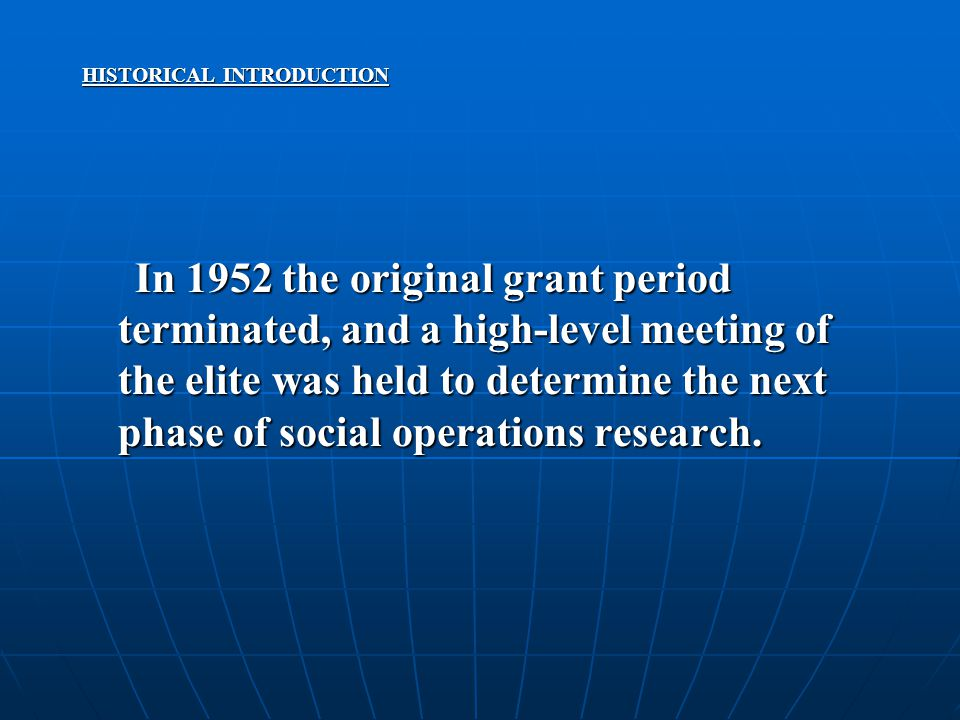 HISTORICAL INTRODUCTION In 1952 the original grant period terminated, and a high-level meeting of the elite was held to determine the next phase of so