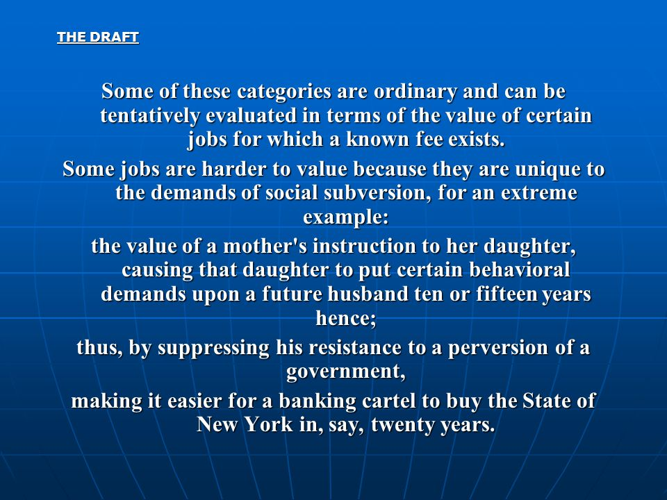 THE DRAFT Some of these categories are ordinary and can be tentatively evaluated in terms of the value of certain jobs for which a known fee exists. S