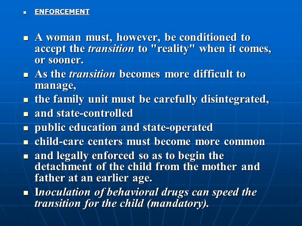 ENFORCEMENT ENFORCEMENT A woman must, however, be conditioned to accept the transition to reality when it comes, or sooner.