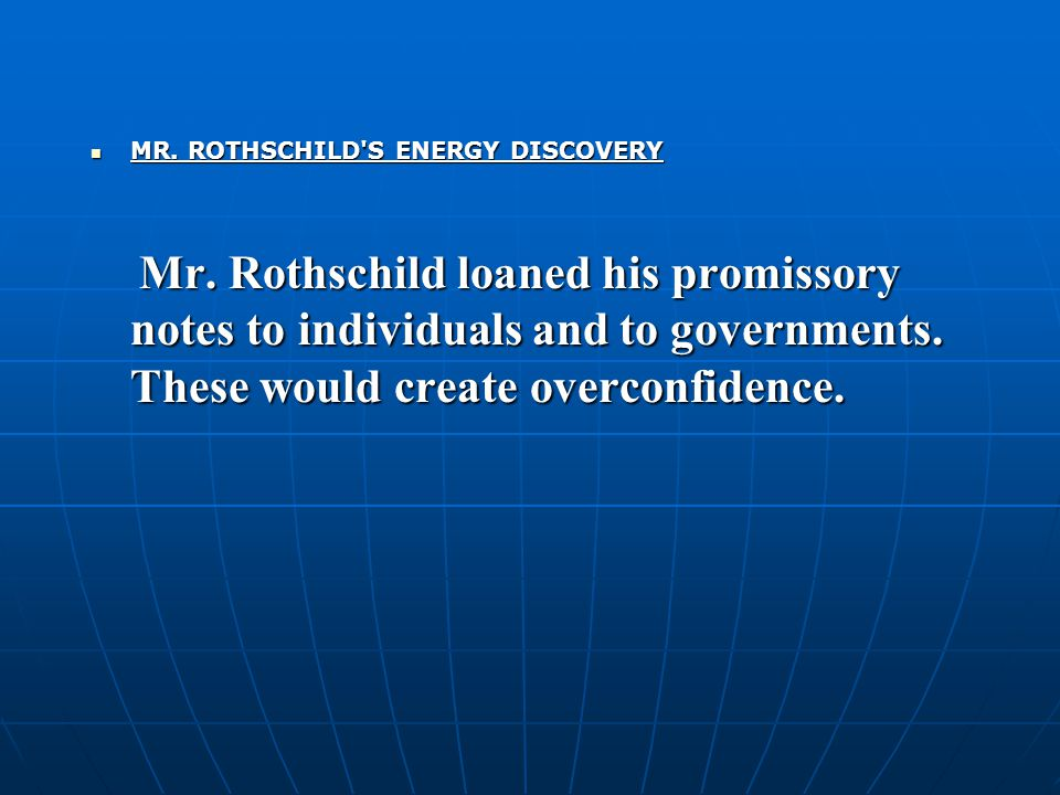 MR. ROTHSCHILD S ENERGY DISCOVERY MR. ROTHSCHILD S ENERGY DISCOVERY Mr.