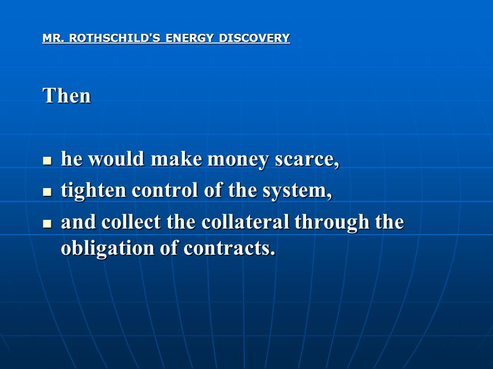 MR.ROTHSCHILD S ENERGY DISCOVERY The cycle was then repeated.