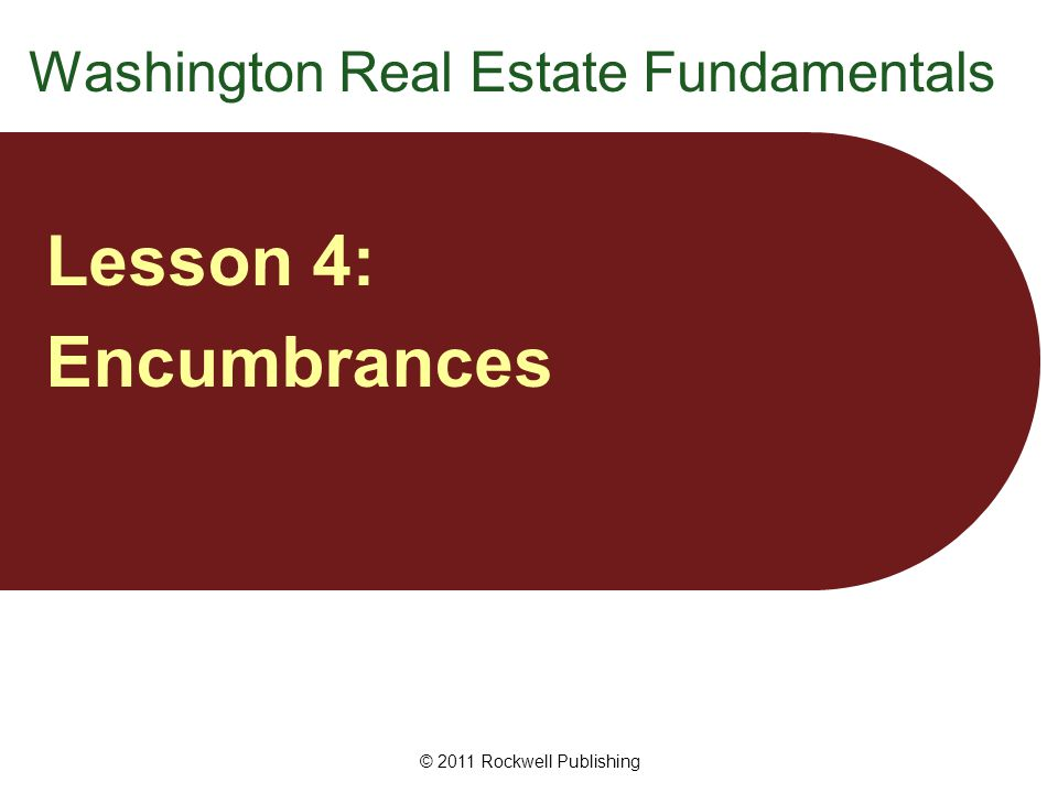 © 2011 Rockwell Publishing Easements Types of easements Two basic types of easements: easements appurtenant easements in gross