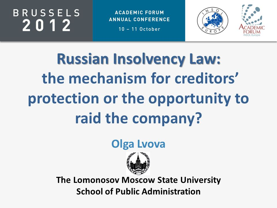 Russian Insolvency Law: Russian Insolvency Law: the mechanism for creditors' protection or the opportunity to raid the company.