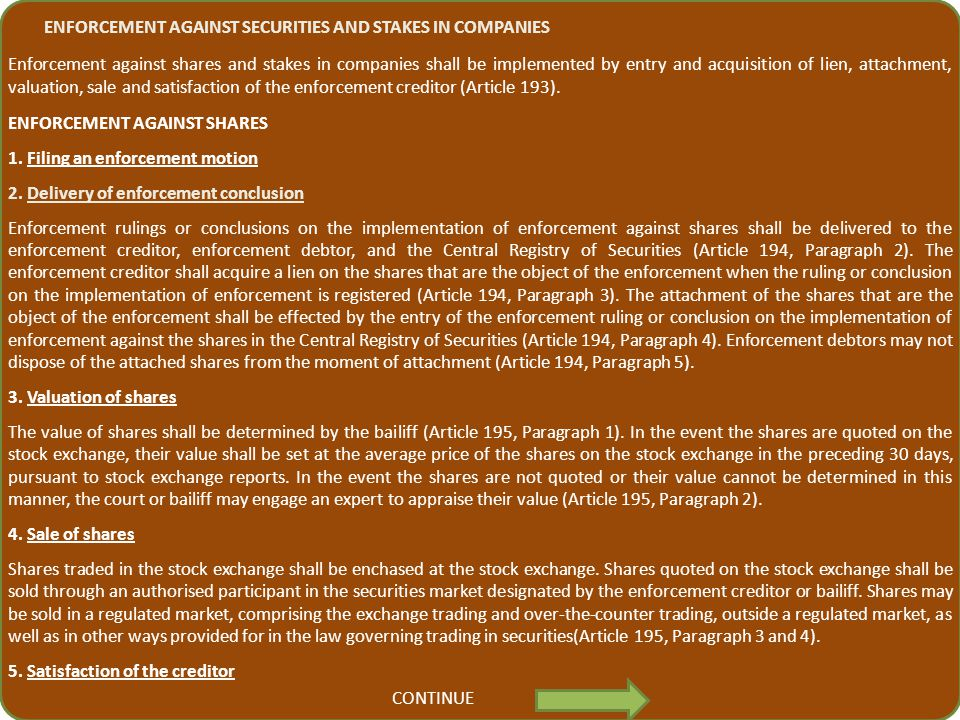 ENFORCEMENT AGAINST SECURITIES AND STAKES IN COMPANIES Enforcement against shares and stakes in companies shall be implemented by entry and acquisitio