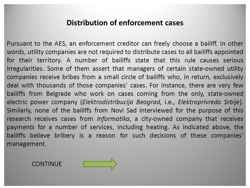 Distribution of enforcement cases Pursuant to the AES, an enforcement creditor can freely choose a bailiff. In other words, utility companies are not