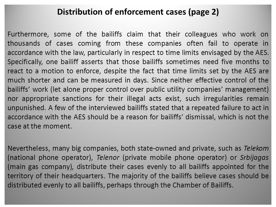 Distribution of enforcement cases (page 2) Furthermore, some of the bailiffs claim that their colleagues who work on thousands of cases coming from th
