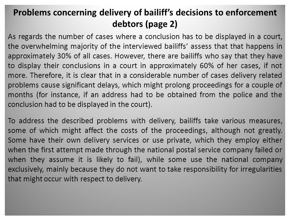 Problems concerning delivery of bailiff's decisions to enforcement debtors (page 2) As regards the number of cases where a conclusion has to be displa
