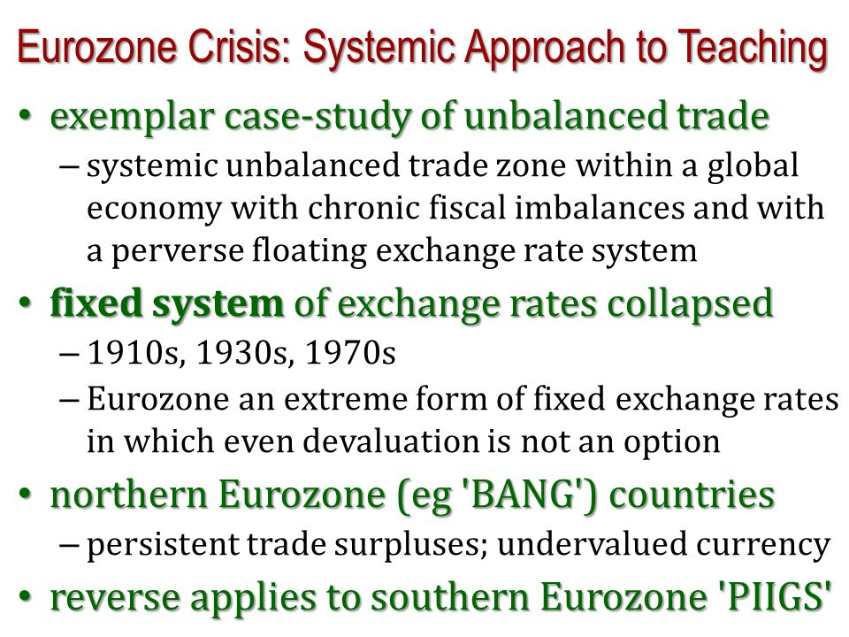 Eurozone Crisis: Systemic Approach to Teaching exemplar case-study of unbalanced trade exemplar case-study of unbalanced trade – systemic unbalanced t