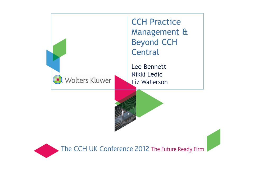 CCH Practice Management & Beyond CCH Central Lee Bennett Nikki Ledic Liz Waterson