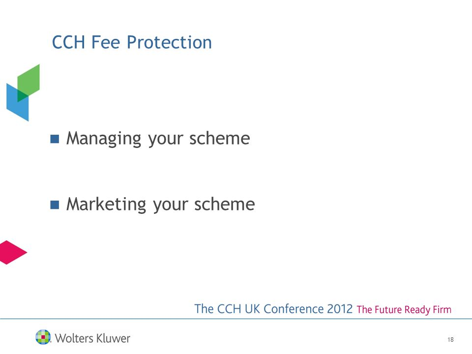 CCH Fee Protection Managing your scheme Marketing your scheme 18