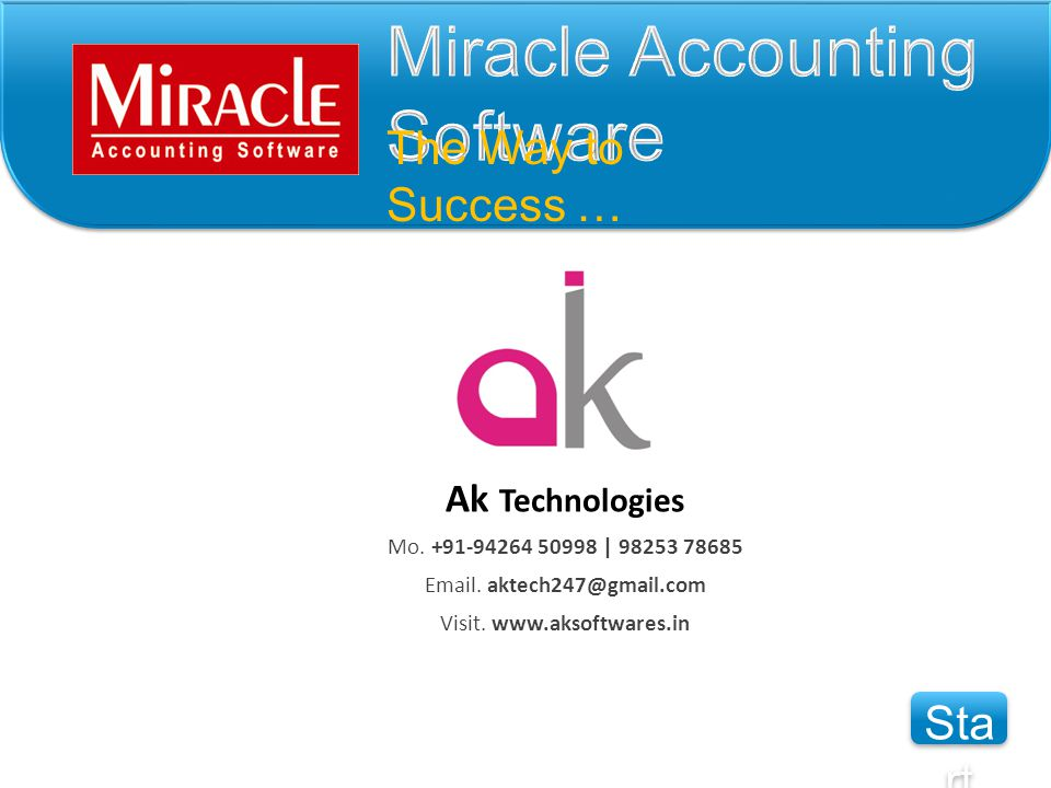 The Way to Success … Sta rt Sta rt Ak Technologies Mo. +91-94264 50998   98253 78685 Email. aktech247@gmail.com Visit. www.aksoftwares.in