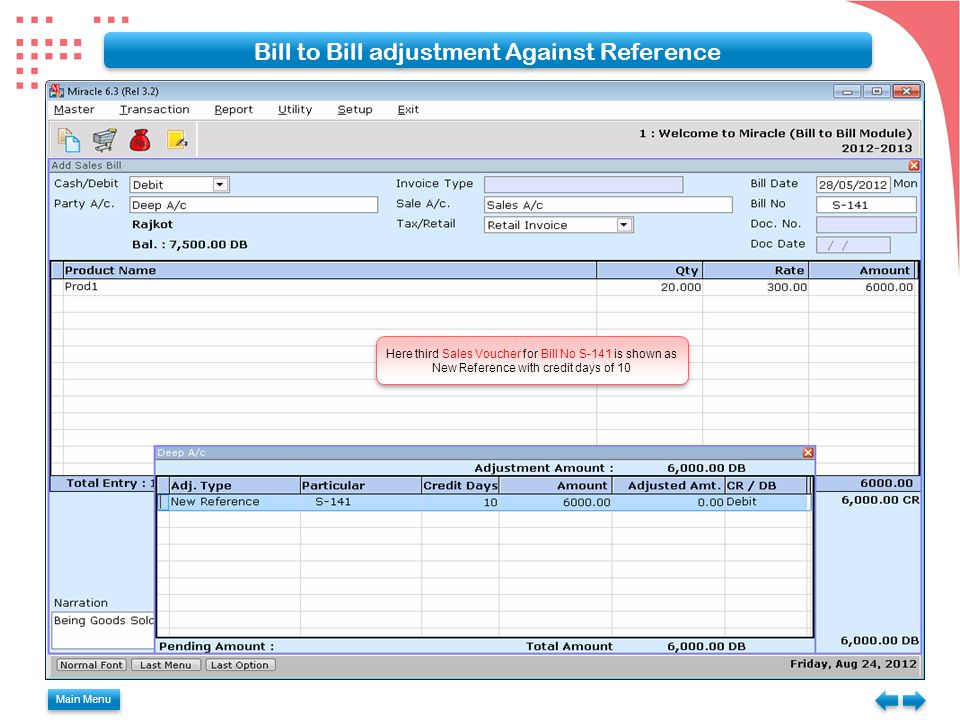 Main Menu Bill to Bill adjustment Against Reference Here third Sales Voucher for Bill No S-141 is shown as New Reference with credit days of 10