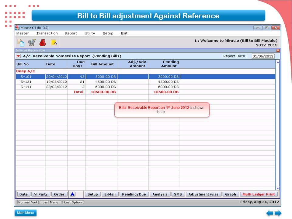 Main Menu Bill to Bill adjustment Against Reference Bills Receivable Report on 1 st June 2012 is shown here.