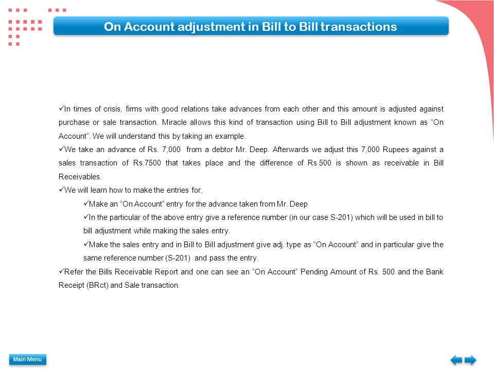 Main Menu On Account adjustment in Bill to Bill transactions In times of crisis, firms with good relations take advances from each other and this amou