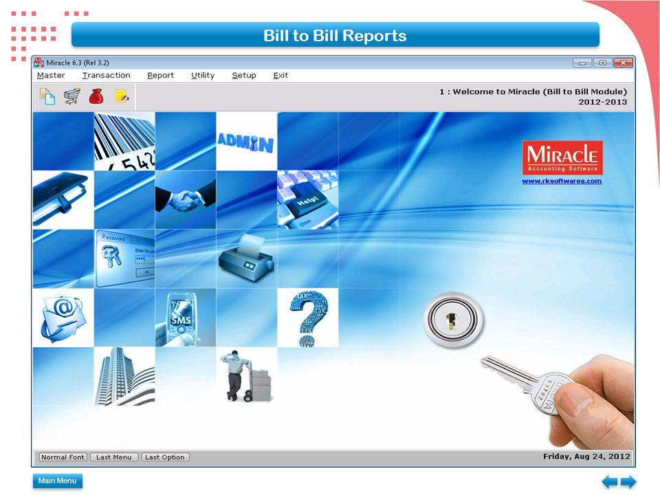Main Menu Bill to Bill Reports