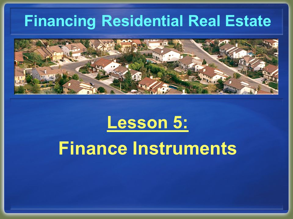 Introduction In this lesson, we will cover:  types of finance instruments  how they work  common provisions