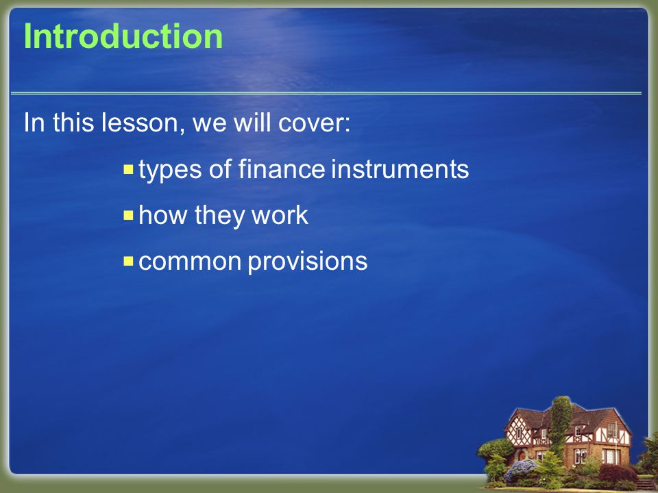 Finance Instrument Provisions Penalties are usually charged only if loan is prepaid during first few years of loan term.